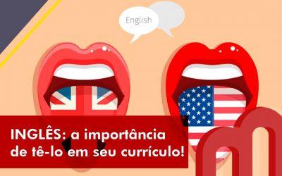 INGLÊS:  a importância de tê-lo em seu currículo!
