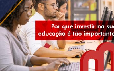 Por que investir na sua educação é tão importante?