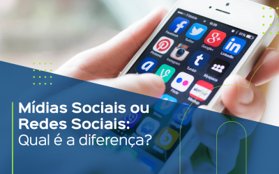 Mídias Sociais ou Redes Sociais: Qual é a diferença?